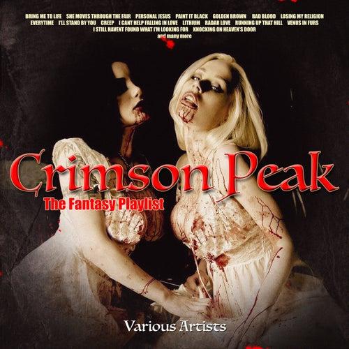 Crimson Peak - The Fantasy Playlist by Various Artists
