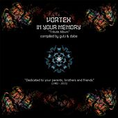 Vortex In Your Memory (Tribute Album) (compiled by guti and dabe) by Vortex
