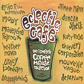 Play & Download Eclectic Café by Various Artists | Napster