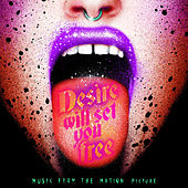 Play & Download Desire Will Set You Free (Original Motion Picture Soundtrack) by Various Artists | Napster