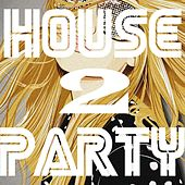 Play & Download House Party, Vol. 2 by Various Artists | Napster