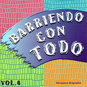 Play & Download Barriendo Con Todo, Vol. 4 by Various Artists | Napster