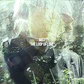 Play & Download The Loop of Love by Mist | Napster