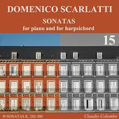 Play & Download Domenico Scarlatti: Sonatas for piano and for harpsichord, Vol. 15 by Claudio Colombo | Napster