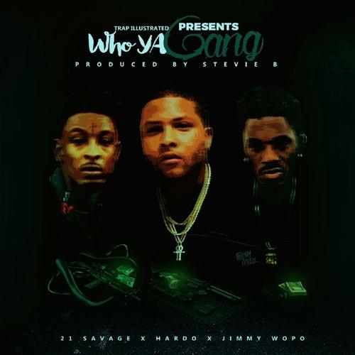 Who Ya Gang (feat. 21 Savage) by Jimmy Wopo