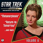Star Trek: The Original Series 6: Metamorphosis / Return to Tomorrow / ...And More (Television Soundtrack) by Various Artists