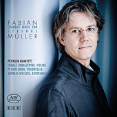 Play & Download Fabian Müller: Chamber Music for Strings by Various Artists | Napster