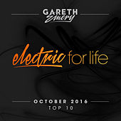 Electric For Life Top 10 - October 2016 (by Gareth Emery) by Various Artists