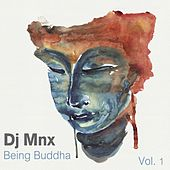 Play & Download Being Buddha, Vol. 1 by DJ MNX | Napster