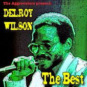 Play & Download Delroy Wilson: The Best by Delroy Wilson | Napster