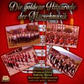 Play & Download Die goldene Hitparade der Marschmusik by Various Artists | Napster