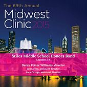 Play & Download 2015 Midwest Clinic: Stiles Middle School Honors Band (Live) by Stiles Middle School Honors Band | Napster