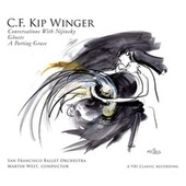 Play & Download C.F. Kip Winger: Conversations with Nijinsky, Ghosts & A Parting Grace by San Francisco Ballet Orchestra | Napster
