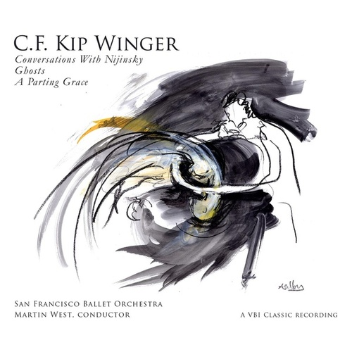 C.F. Kip Winger: Conversations with Nijinsky, Ghosts & A Parting Grace by San Francisco Ballet Orchestra