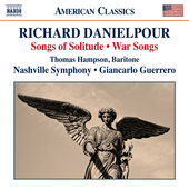 Richard Danielpour: Songs of Solitude & War Songs by Various Artists