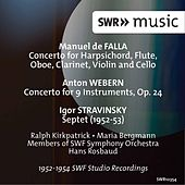 Falla: Harpsichord Concerto - Webern: Concerto for 9 Instruments, Op. 24 - Stravinsky: Septet by Various Artists