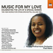 Play & Download Music for My Love: Celebrating the Life of a Special Woman, Vol. 1 by Kodály Philharmonic Orchestra | Napster