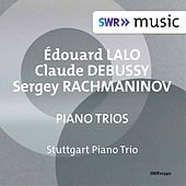 Play & Download Lalo, Debussy & Rachmaninoff: Piano Trios by Stuttgart Piano Trio | Napster