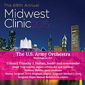 Midwest Clinic 2015: The U.S. Army Orchestra by Various Artists