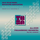 Play & Download 2016 Texas Music Educators Association: All-State Philharmonic Orchestra (Live) by Texas All-State Philharmonic Orchestra | Napster