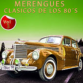 Play & Download Merengues Clásicos de los 80´s, Vol. 3 by Various Artists | Napster