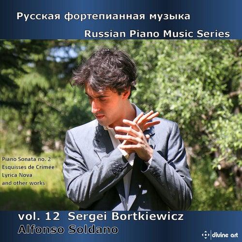 Russian Piano Music Series, Vol. 12: Sergei Bortkiewicz by Alfonso Soldano