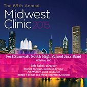Play & Download Midwest Clinic 2015: Fort Zumwalt North High School Jazz Band (Live) by Various Artists | Napster