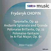 Play & Download Chopin: Tarantelle, Op. 43, Andante spianato et grande polonaise brillante, Op. 22 & Polonaise-fantaisie, Op. 61 by Peter Frankl | Napster