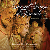 Play & Download Sacred Songs of France, Vol. 1 by Gloriæ Dei Cantores | Napster