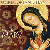 Play & Download The Chants of Mary by Gloriæ Dei Cantores | Napster