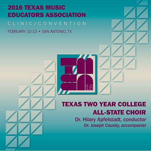 Play & Download 2016 Texas Music Educators Association: Texas Two-Year College All-State Choir (Live) by Texas Two Year College All State Choir | Napster