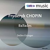 Play & Download Chopin: Ballades by Detlev Eisinger | Napster