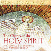 Play & Download The Chants of the Holy Spirit by Gloriæ Dei Cantores | Napster