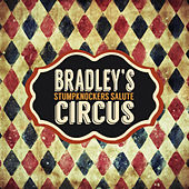Stumpknockers Salute by Bradley's Circus