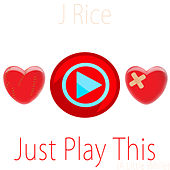 Play & Download Just Play This (A Little While) - EP by J Rice | Napster