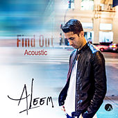 Find Out (Acoustic) by Aleem Featuring Leroy Burgess