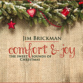 Play & Download Comfort & Joy: The Sweet Sounds of Christmas by Jim Brickman | Napster
