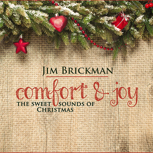 Comfort & Joy: The Sweet Sounds of Christmas by Jim Brickman