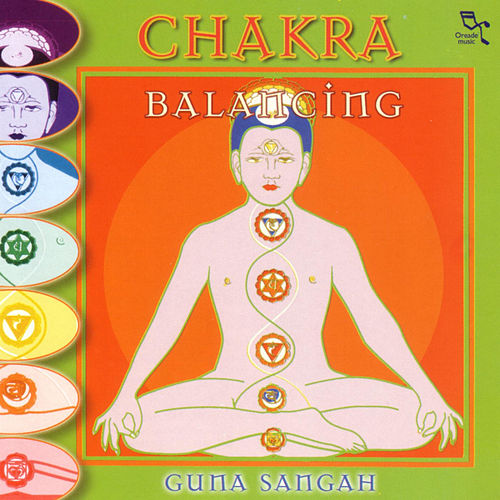 Play & Download Chakra Balancing by Guna Sangah | Napster