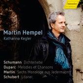 Play & Download Schumann, Duparc, Martin & Schubert: Vocal Works by Martin Hempel | Napster