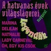 Legendák - A hatvanas évek világslágerei magyarul by Various Artists