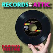 Records In My Attic: Rarities 1958-1968 by Various Artists
