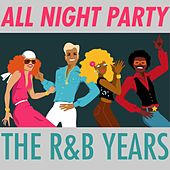 Play & Download All Night Party: The R&B Years by Various Artists | Napster