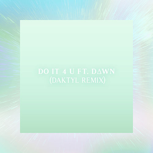 Play & Download Do It 4 U (Daktyl Remix) [feat. D∆WN] by Machinedrum | Napster