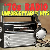 '70s Radio: Unforgettable Hits by Various Artists