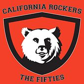 Play & Download California Rockers: The Fifties by Various Artists | Napster