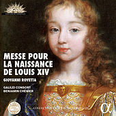 Play & Download Rovetta: Messe pour la naissance de Louis XIV (Live) by Galilei Consort | Napster