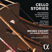 Play & Download Cello Stories: The Cello in the 17th & 18th Centuries by Various Artists | Napster