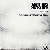 Matthias Pintscher: Bereshit by Various Artists