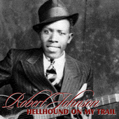 Play & Download Hellhound On My Trail by Robert Johnson | Napster